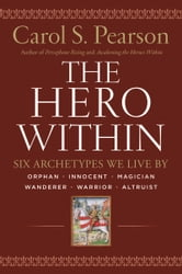 Hero Within - Rev. & Expanded Ed. - Six Archetypes We Live By ebook by Carol S. Pearson
