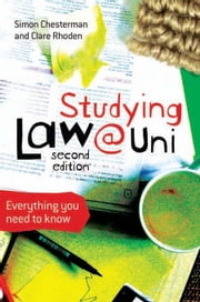 Studying Law at University: Everything you need to know ebook by Chesterman, Simon