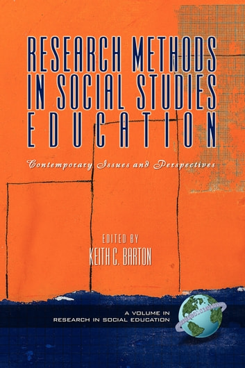 Research Methods in Social Studies Education - Contemporary Issues and Perspectives eBook by