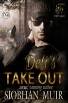 Deli's Take Out ebook by Siobhan Muir