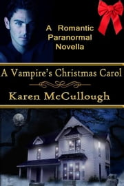 A Vampire's Christmas Carol ebook by Karen McCullough
