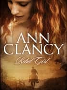 Rebel Girl ebook by Ann Clancy