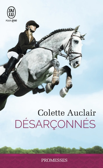 Désarçonnés eBook by Colette Auclair