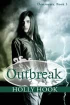 Outbreak - Destroyers Series, #3 ebook by Holly Hook