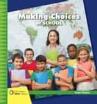 Making Choices at School ebook by Diane Lindsey Reeves