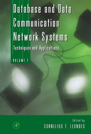 Database and Data Communication Network Systems, Three-Volume Set: Techniques and Applications ebook by Leondes, Cornelius T.