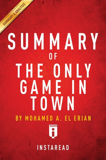 Summary of the only game in town ebook by instaread summaries summary of the only game in town by mohamed a el erian includes fandeluxe Image collections