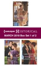 Harlequin Historical March 2018 - Box Set 1 of 2 - From Governess to Countess\Rescued by the Earl's Vows\Lord Ravenscar's Inconvenient ebook by Marguerite Kaye, Ann Lethbridge, Lara Temple