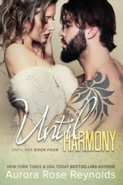 Until Harmony - Until Her ebook by Aurora Rose reynolds