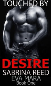 Touched By Desire Book One Sample ebook by Eva Mara,Sabrina Reed