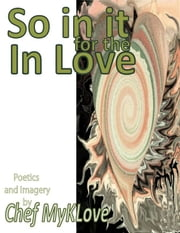 So in it for the In Love ebook by Chef MyKLove