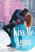 Kiss Me Again ebook by Dee Tenorio