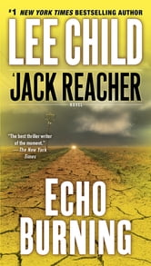 Echo Burning - A Jack Reacher Novel ebook by Lee Child