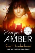 Project Amber ebook by Carl Lakeland