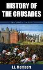 History of the Crusades ebook by