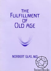 The Fulfillment of Old Age ebook by Norbert Glas