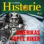 Amerikas tapte riker audiobook by All Verdens Historie