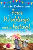 Four Weddings and a Festival eBook by Annie Robertson