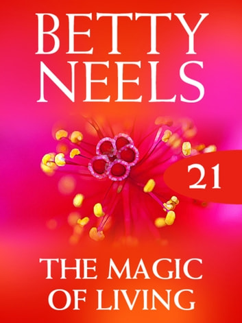 The Magic of Living (Mills & Boon M&B) (Betty Neels Collection, Book 21) ebook by Betty Neels