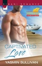 Captivated Love ebook by Yasmin Y. Sullivan
