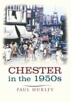 Chester in the 1960s ebook by Paul Hurley