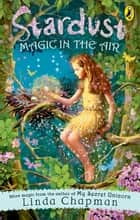 Stardust: Magic in the Air ebook by Linda Chapman
