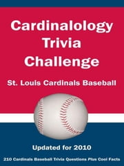 Cardinalology Trivia Challenge: St. Louis Cardinals Baseball ebook by Kick The Ball