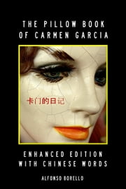 English/Chinese: The Pillow Book of Carmen Garcia - Enhanced Edition ebook by Alfonso Borello