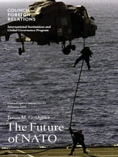 The Future of NATO ebook by James M. Goldgeier