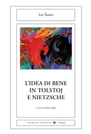 L'idea di bene in Tolstoj e Nietzsche ebook by Lev Šestov