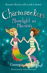 Moonlight and Mermaids - Charmseekers 10 ebook by Georgie Adams