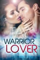Tay - Warrior Lover 9 - Die Warrior Lover Serie ebook by Inka Loreen Minden