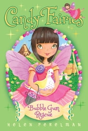Bubble Gum Rescue ebook by Helen Perelman,Erica-Jane Waters