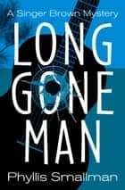 Long Gone Man ebook by Phyllis Smallman