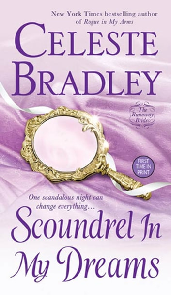 Scoundrel In My Dreams - The Runaway Brides ebook by Celeste Bradley