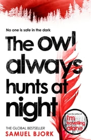 The Owl Always Hunts at Night - (Munch and Krüger Book 2) ebook by Samuel Bjork