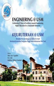Engineering@USM Celebrating 25 Years of Excellence towards Transforming Higher Education for a Sustainable Tomorrow ebook by Abd. Aziz Tajuddin,Eric Goh,Mokhtar Alfakari Anurbek