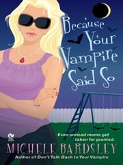 Because Your Vampire Said So ebook by Michele Bardsley