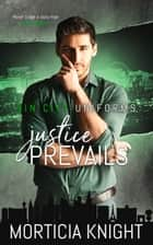 Justice Prevails ebook by Morticia Knight