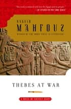 Thebes at War ebook by Naguib Mahfouz