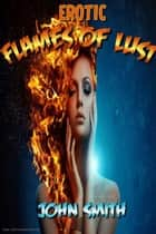 Fires of Lust ebook by JOHN SMITH