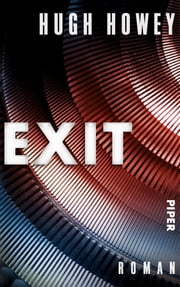 Exit - Roman ebook by Hugh Howey, Gaby Wurster