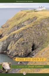 The Pig Did It ebook by Joseph Caldwell