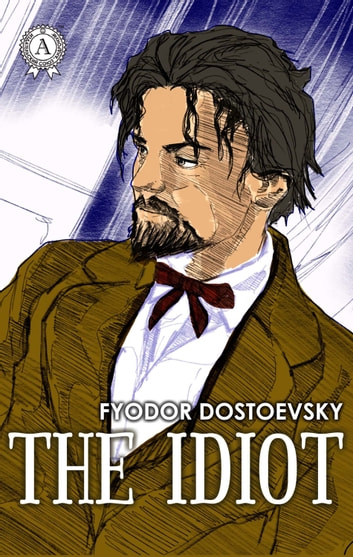 The Idiot ebook by Fyodor Dostoevsky,Dmitrii Rybalko,Eva Martin