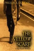 The Yellow Scarf ebook by P. A. Duncan