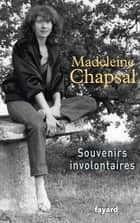 Souvenirs involontaires ebook by Madeleine Chapsal
