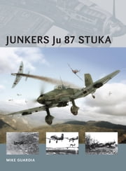 Junkers Ju 87 Stuka ebook by Mike Guardia,Adam Tooby,Mr Henry Morshead