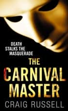 The Carnival Master - A compelling police procedural from the writer of the Jan Fabel series ebook by Craig Russell