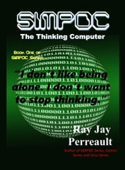 Simpoc The Thinking Computer ebook by Ray Jay Perreault