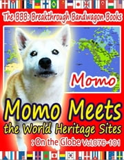 Momo Meets the World Heritage Sites: On the Globe Vol.076-101 ebook by Momo